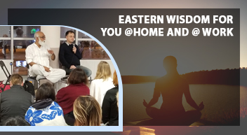 Eastern Wisdom for you @home and @ work program