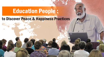 Education People : to Discover Peace & Happiness Practices program