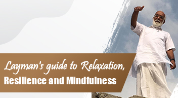 Layman's guide to Relaxation, Resilience and Mindfulness program